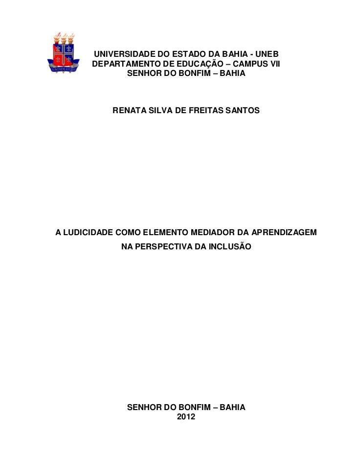 UNIVERSIDADE DO ESTADO DA BAHIA - UNEB       DEPARTAMENTO DE EDUCAÇÃO – CAMPUS VII             SENHOR DO BONFIM – BAHIA   ...