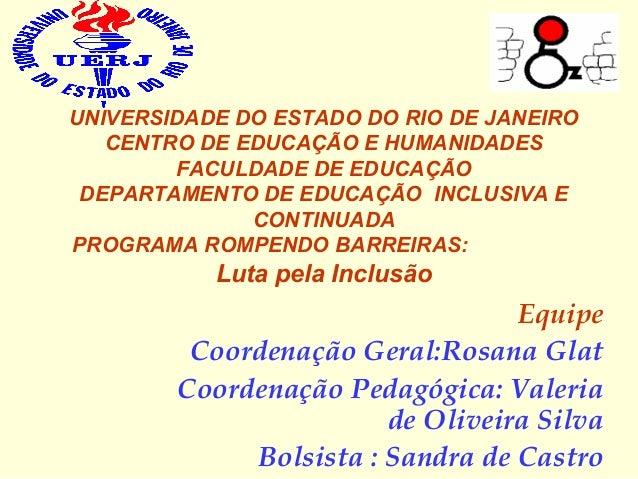 UNIVERSIDADE DO ESTADO DO RIO DE JANEIROCENTRO DE EDUCAÇÃO E HUMANIDADESFACULDADE DE EDUCAÇÃODEPARTAMENTO DE EDUCAÇÃO INCL...