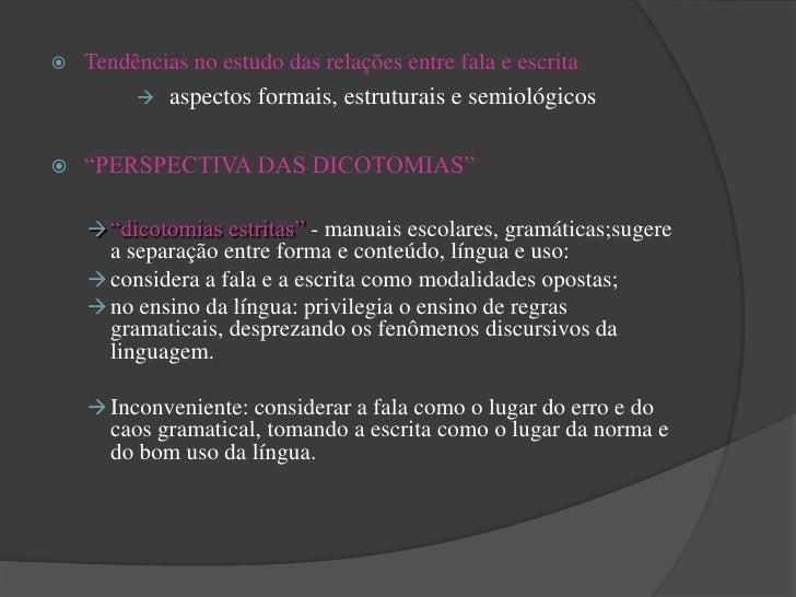 Fala             x          Escrita   Contextualizada          Descontextualizada   Dependente               Autônoma...
