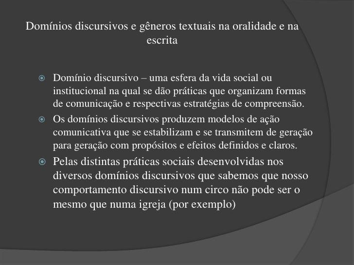  Os domínios discursivos operam como enquadres globais de  superordenação comunicativa, subordinando práticas  sociodiscu...