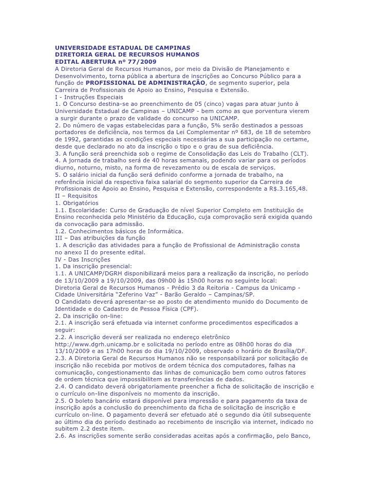 UNIVERSIDADE ESTADUAL DE CAMPINAS DIRETORIA GERAL DE RECURSOS HUMANOS EDITAL ABERTURA nº 77/2009 A Diretoria Geral de Recu...