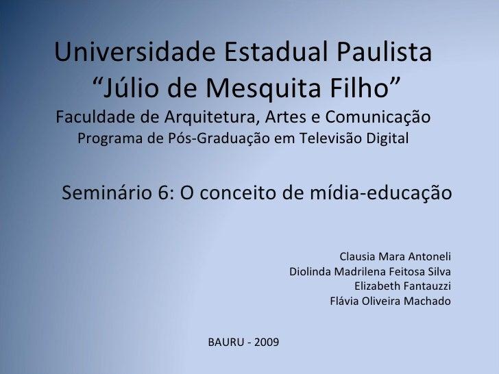"""Universidade Estadual Paulista   """"Júlio de Mesquita Filho"""" Faculdade de Arquitetura, Artes e Comunicação   Programa de Pós..."""