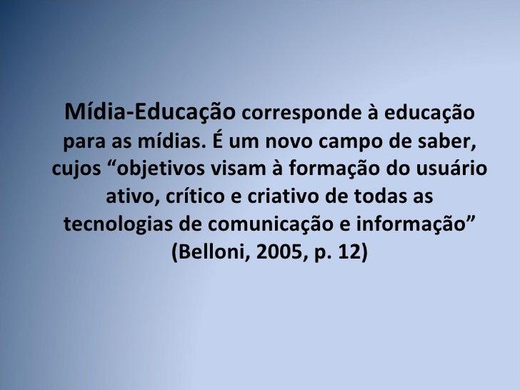 Conceito de Mídia-Educação Slide 2