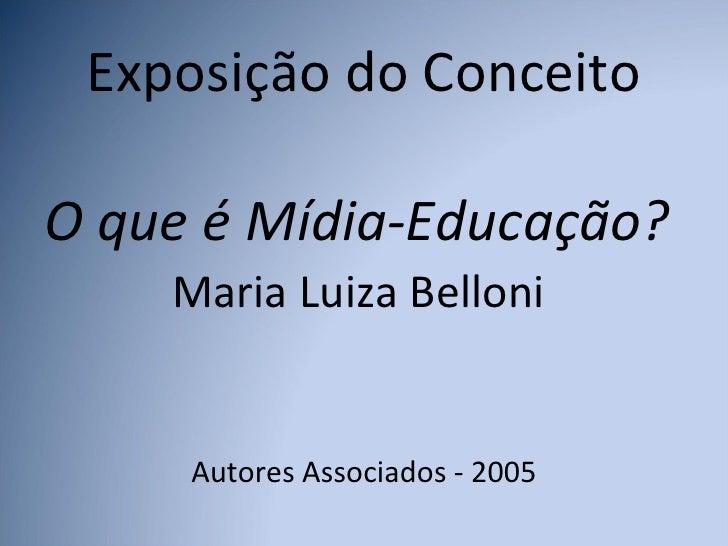 Conceito de Mídia-Educação Slide 3