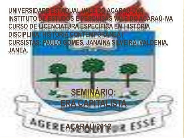 UNIVERSIDADE ESTADUAL VALE DO ACARAÚ-UVA  INSTITUTO DE ESTUDOS E PESQUISAS VALE DO ACARAÚ-IVA  CURSO DE LICENCIATURA ESPEC...