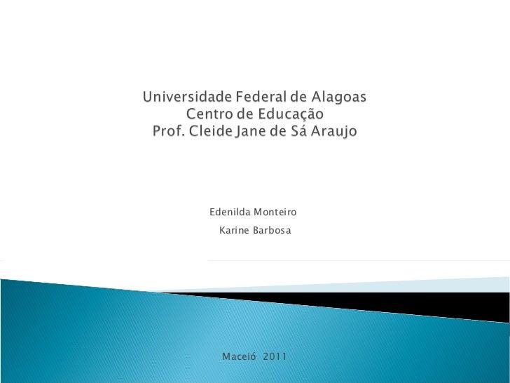 Edenilda Monteiro  Karine Barbosa Maceió  2011