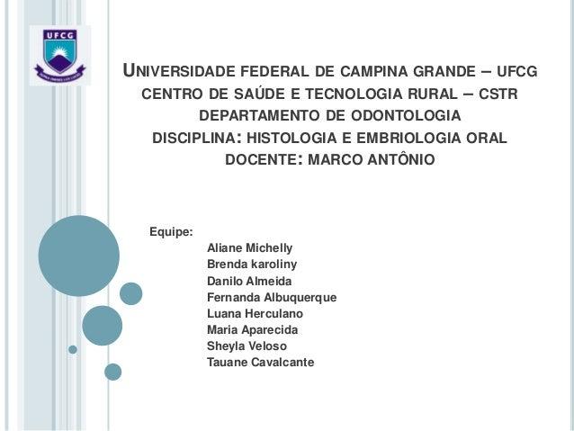 UNIVERSIDADE FEDERAL DE CAMPINA GRANDE – UFCGCENTRO DE SAÚDE E TECNOLOGIA RURAL – CSTRDEPARTAMENTO DE ODONTOLOGIADISCIPLIN...