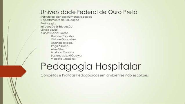 Universidade Federal de Ouro Preto Instituto de ciências Humanas e Sociais Departamento de Educação Pedagogia introdução à...