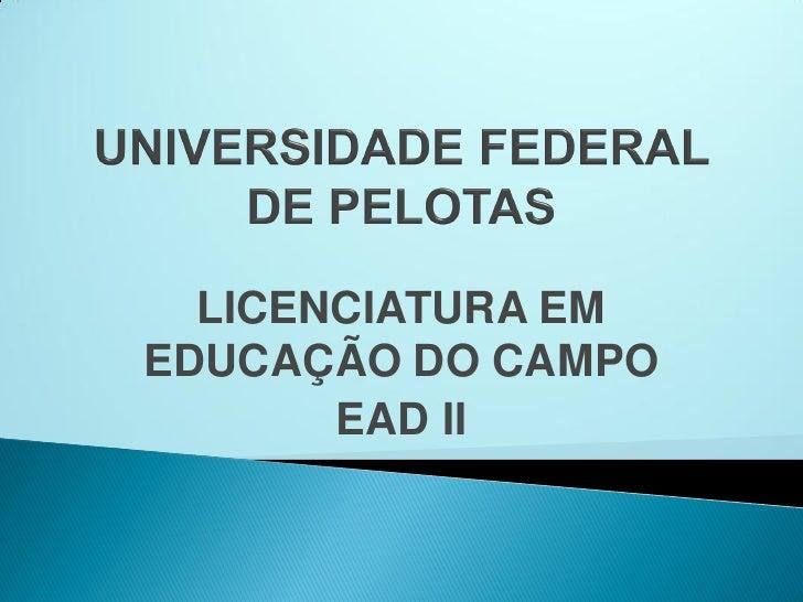 LICENCIATURA EMEDUCAÇÃO DO CAMPO       EAD II