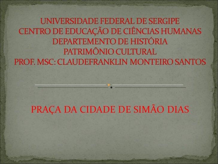 PRAÇA DA CIDADE DE SIMÃO DIAS