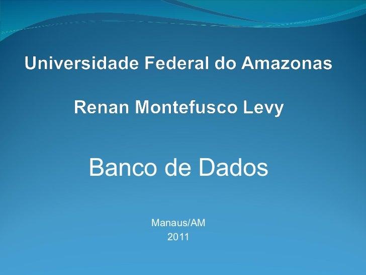 Banco de Dados Manaus/AM 2011