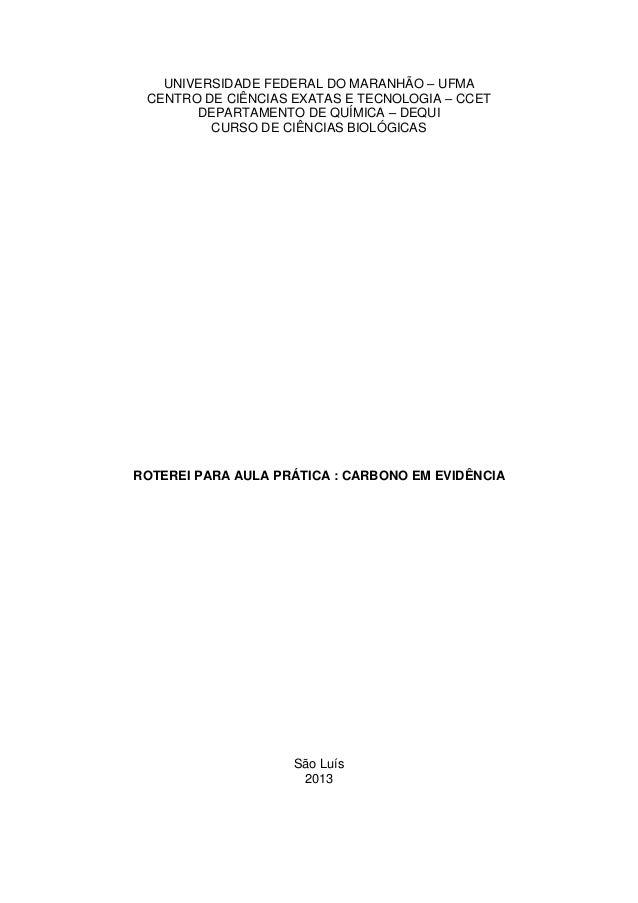 UNIVERSIDADE FEDERAL DO MARANHÃO – UFMA CENTRO DE CIÊNCIAS EXATAS E TECNOLOGIA – CCET DEPARTAMENTO DE QUÍMICA – DEQUI CURS...