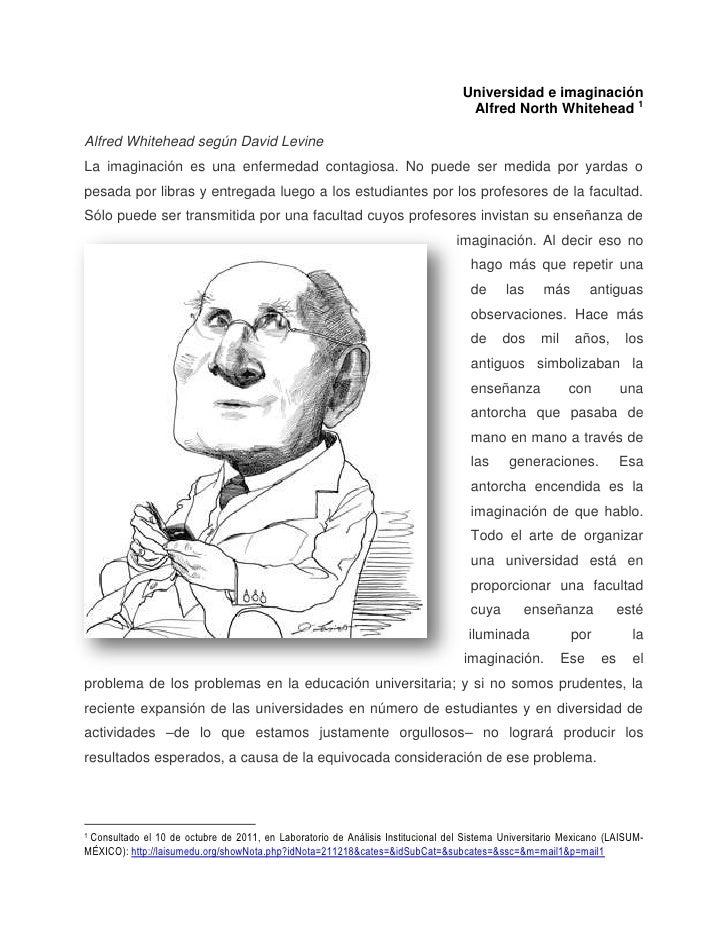 Universidad e imaginación <br />Alfred North Whitehead<br />Alfred Whitehead según David Levine<br />091821000La imaginac...