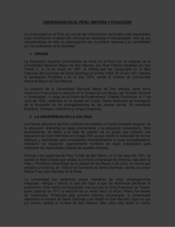 UNIVERSIDAD EN EL PERÚ: HISTORIA Y EVOLUCIÓN<br />La Universidad en el Perú es una de las instituciones nacionales más imp...
