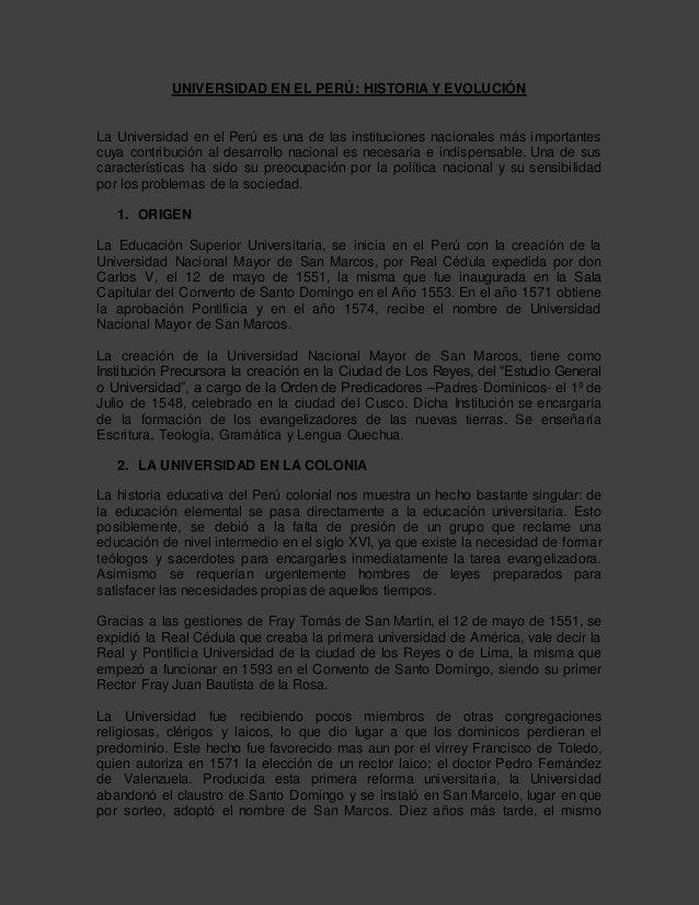 UNIVERSIDAD EN EL PERÚ: HISTORIA Y EVOLUCIÓN La Universidad en el Perú es una de las instituciones nacionales más importan...