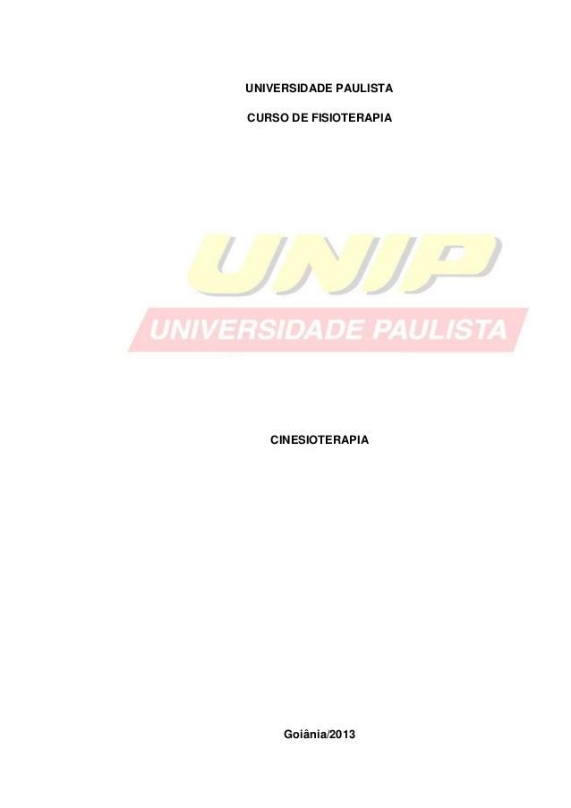 UNIVERSIDADE PAULISTACURSO DE FISIOTERAPIACINESIOTERAPIAGoiânia/2013