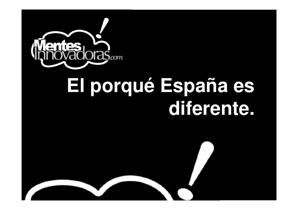 El porqué España es           diferente.