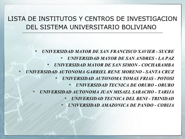 UNIVERSIDADES BOLIVIANAS MÁS DESTACADAS EN INVESTIGACIÓN EN 2005 - 2006 Slide 2