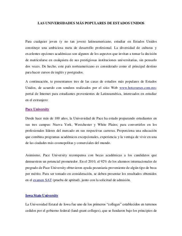 LAS UNIVERSIDADES MÁS POPULARES DE ESTADOS UNIDOSPara cualquier joven (y no tan joven) latinoamericano, estudiar en Estado...