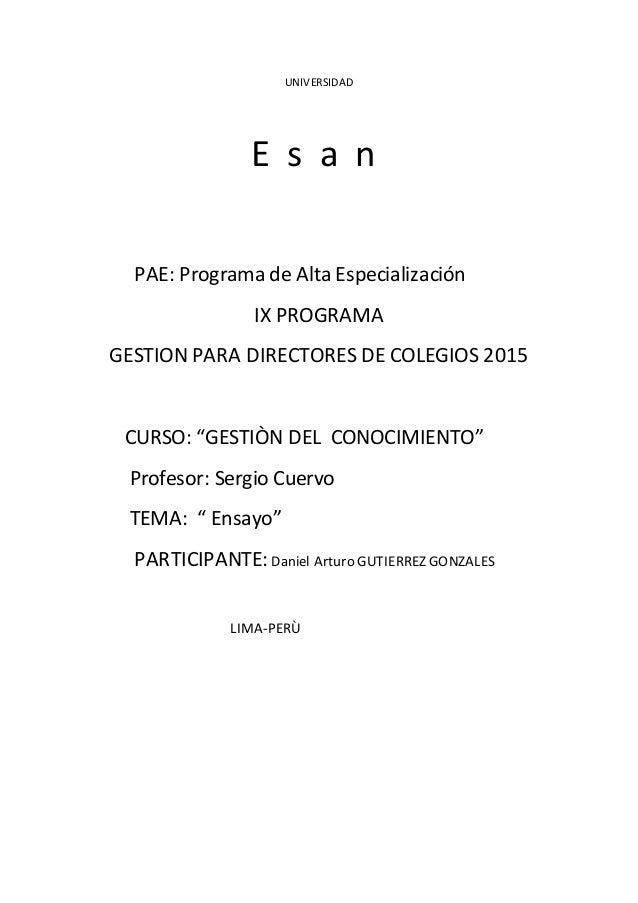 """UNIVERSIDAD E s a n PAE: Programa de Alta Especialización IX PROGRAMA GESTION PARA DIRECTORES DE COLEGIOS 2015 CURSO: """"GES..."""