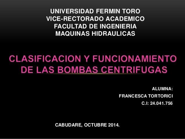 ALUMNA:  UNIVERSIDAD FERMIN TORO  VICE-RECTORADO ACADEMICO  FRANCESCA TORTORICI  C.I: 24.041.756  FACULTAD DE INGENIERIA  ...