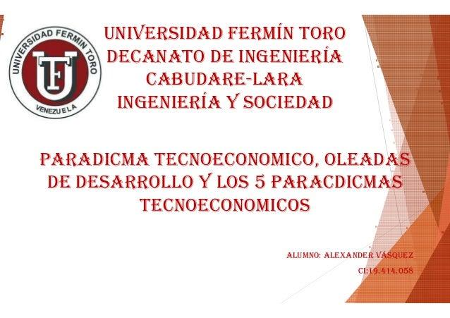 UNIVERSIDAD FERMÍN TORO  DECANATO DE INGENIERÍA  CABUDARE  CABUDARE-LARA  INGENIERÍA Y SOCIEDAD  PPAARRAADDIICCMMAA PARADI...