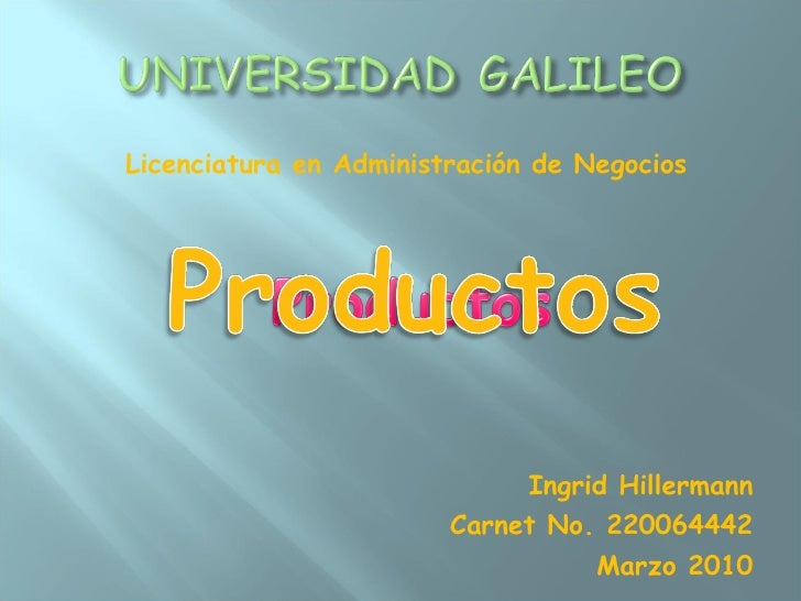 <ul><li>Licenciatura en Administración de Negocios </li></ul><ul><li>Ingrid Hillermann </li></ul><ul><li>Carnet No. 220064...
