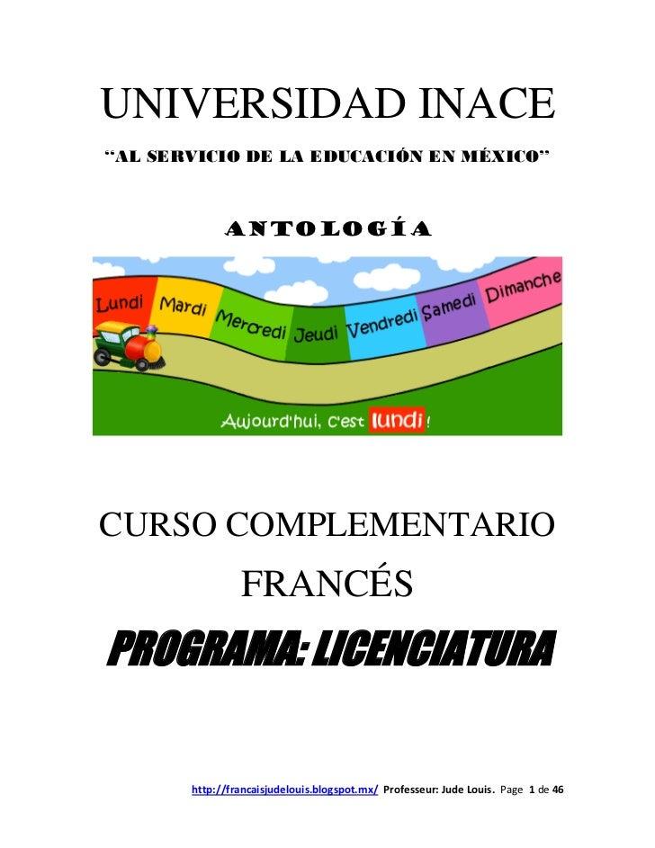 UNIVERSIDAD INACE''AL SERVICIO DE LA EDUCACIÓN EN MÉXICO''             ANTOLOGÍACURSO COMPLEMENTARIO                 FRANC...