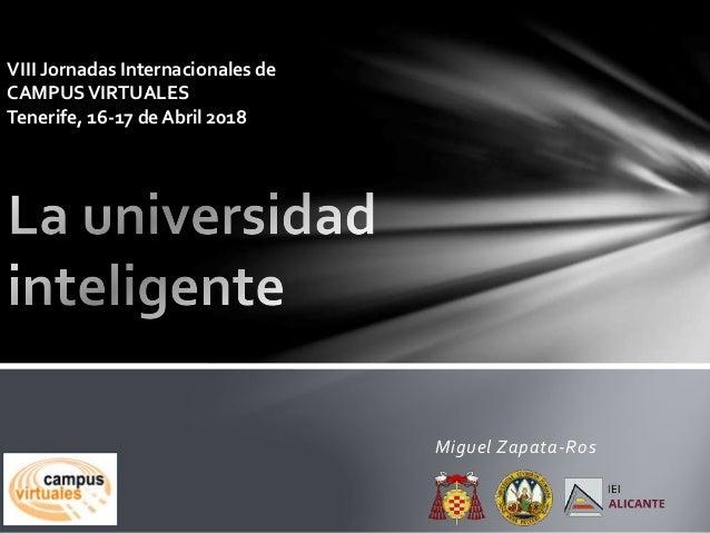 Miguel Zapata-Ros VIII Jornadas Internacionales de CAMPUSVIRTUALES Tenerife, 16-17 deAbril 2018