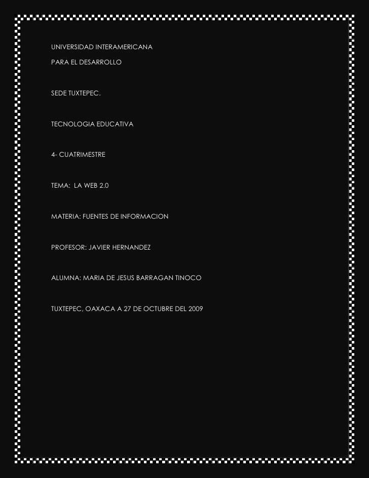 UNIVERSIDAD INTERAMERICANA<br />PARA EL DESARROLLO<br />SEDE TUXTEPEC.<br />TECNOLOGIA EDUCATIVA<br />4- CUATRIMESTRE<br /...