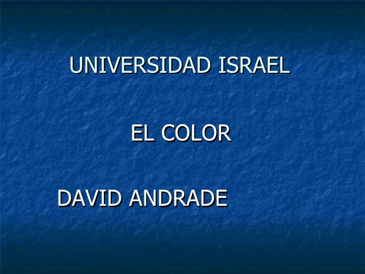 UNIVERSIDAD ISRAEL EL COLOR DAVID ANDRADE