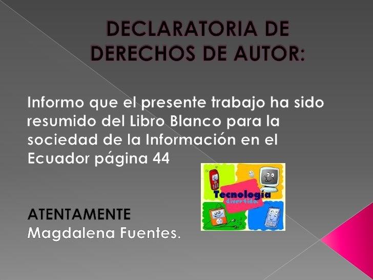 DECLARATORIA DE DERECHOS DE AUTOR: <br />Informo que el presente trabajo ha sido resumido del Libro Blanco para la socieda...