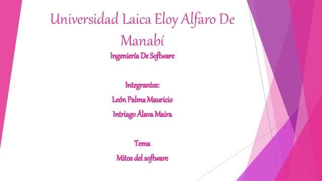 Universidad Laica Eloy Alfaro De Manabí Ingeniería De Software Integrantes: LeónPalma Mauricio Intriago Álava Maira Tema M...