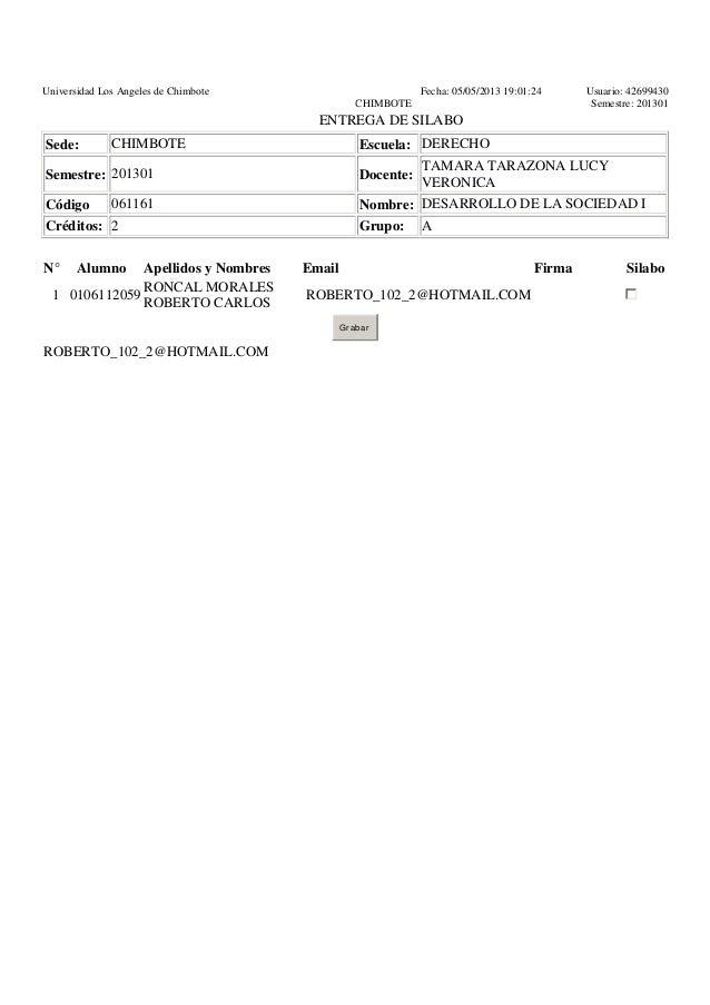 Universidad Los Angeles de Chimbote Fecha: 05/05/2013 19:01:24 Usuario: 42699430 CHIMBOTE Semestre: 201301 ENTREGA DE SILA...