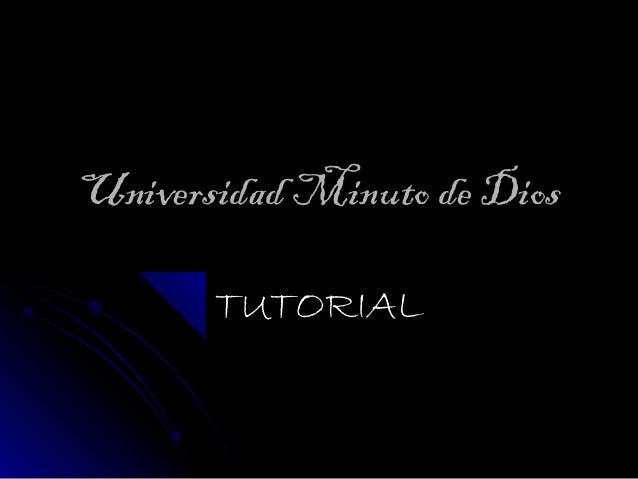 Universidad Minuto de Dios       TUTORIAL