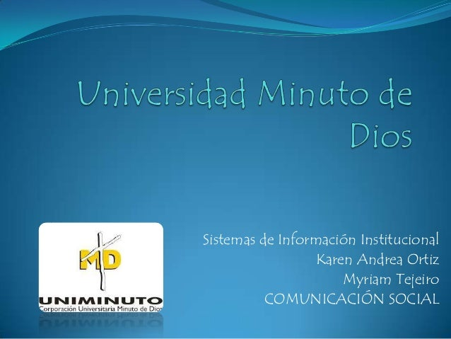 Sistemas de Información Institucional Karen Andrea Ortiz Myriam Tejeiro COMUNICACIÓN SOCIAL