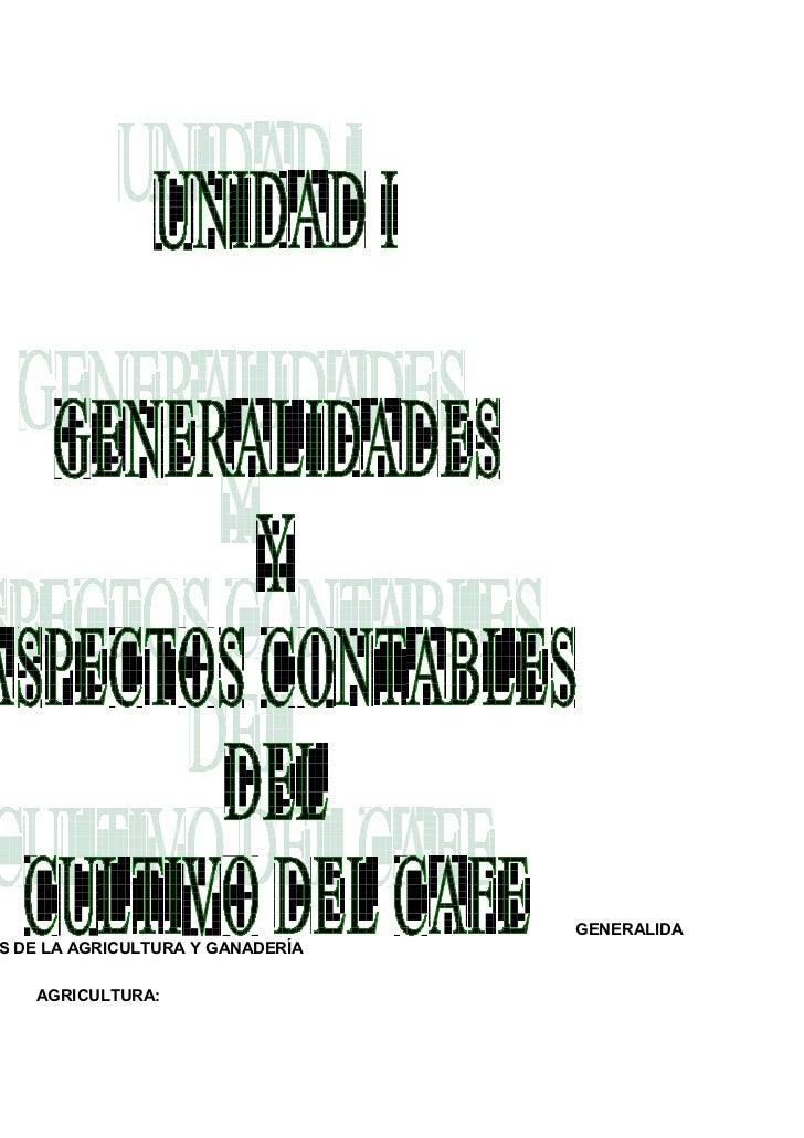 GENERALIDAS DE LA AGRICULTURA Y GANADERÍA   AGRICULTURA: