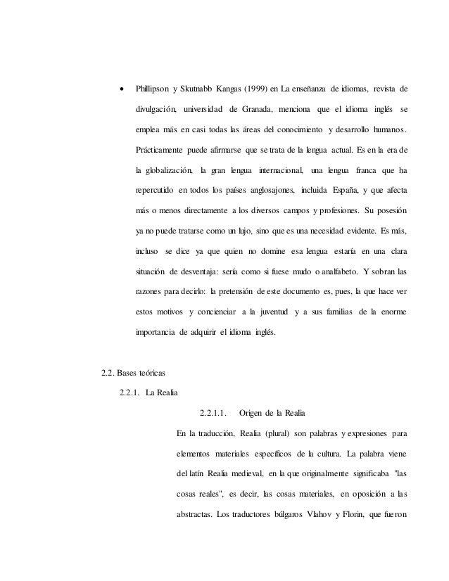  Phillipson y Skutnabb Kangas (1999) en La enseñanza de idiomas, revista de divulgación, universidad de Granada, menciona...