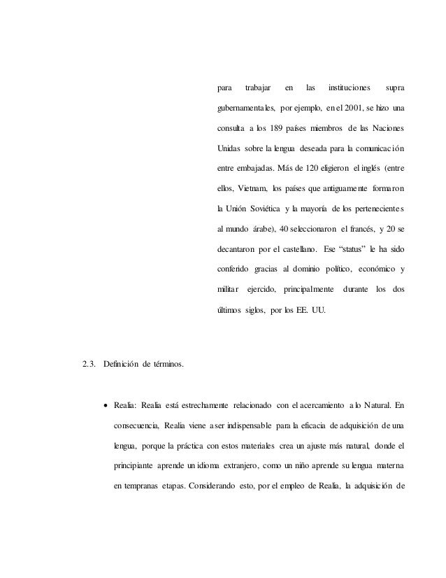 para trabajar en las instituciones supra gubernamentales, por ejemplo, en el 2001, se hizo una consulta a los 189 países m...