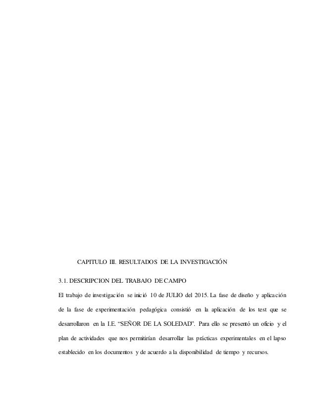 CAPITULO III. RESULTADOS DE LA INVESTIGACIÓN 3.1. DESCRIPCION DEL TRABAJO DE CAMPO El trabajo de investigación se inició 1...