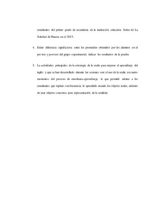 estudiantes del primer grado de secundaria de la institución educativa Señor de La Soledad de Huaraz en el 2015. 4. Existe...
