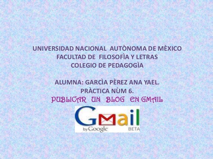 UNIVERSIDAD NACIONAL  AUTÒNOMA DE MÈXICOFACULTAD DE  FILOSOFÌA Y LETRASCOLEGIO DE PEDAGOGÌAALUMNA: GARCÌA PÈREZ ANA YAEL.P...