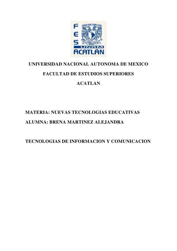 UNIVERSIDAD NACIONAL AUTONOMA DE MEXICO<br />FACULTAD DE ESTUDIOS SUPERIORES<br />ACATLAN<br />MATERIA: NUEVAS TECNOLOGIAS...