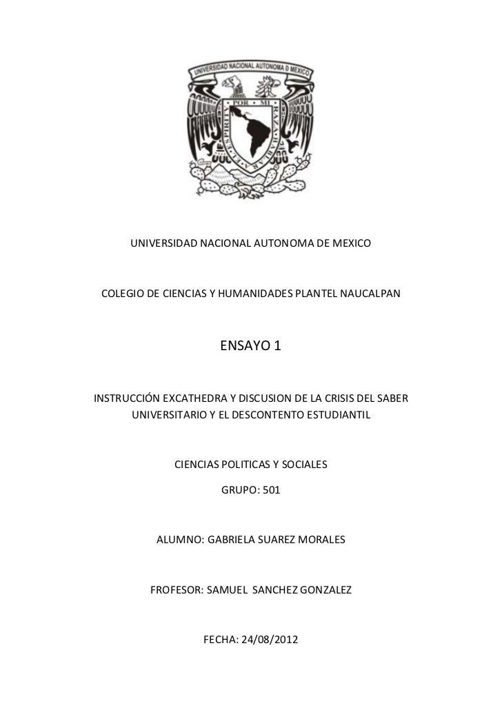 UNIVERSIDAD NACIONAL AUTONOMA DE MEXICO COLEGIO DE CIENCIAS Y HUMANIDADES PLANTEL NAUCALPAN                      ENSAYO 1I...