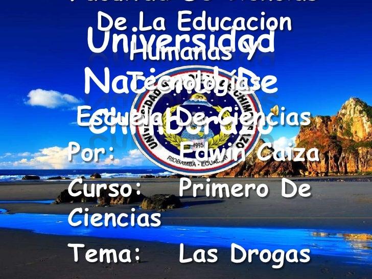 Universidad Nacional De Chimborazo <br />Facultad De Ciencias De La Educacion Humanas Y Tecnologías<br />Escuela De Cienci...