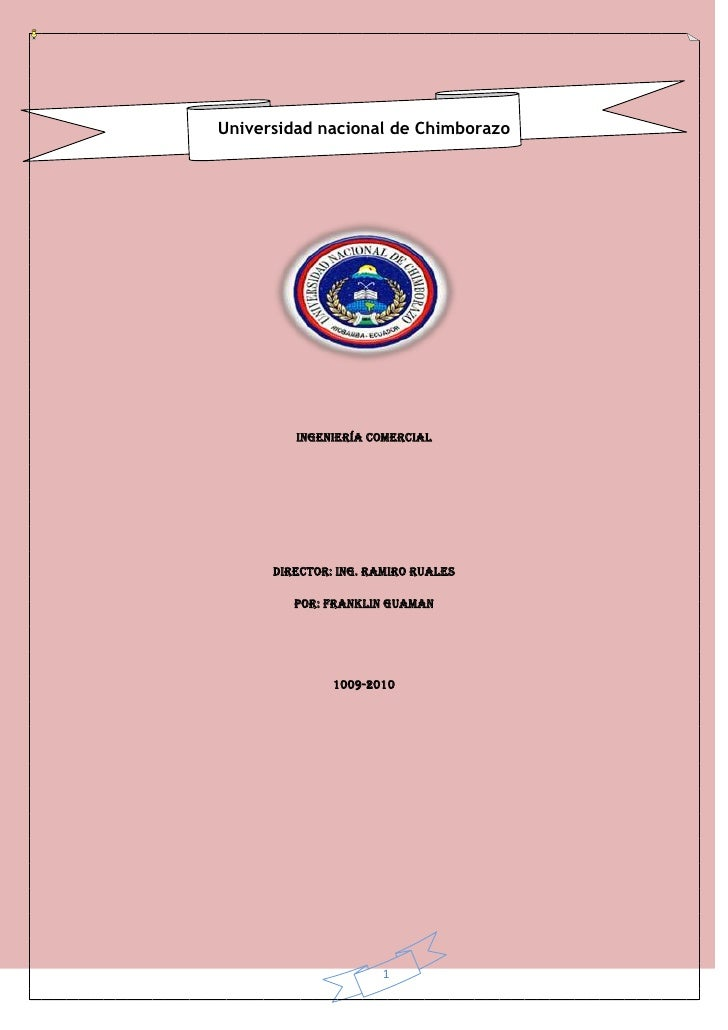 Universidad nacional de Chimborazo<br />-38103810<br />Ingeniería comercial<br />Director: Ing. Ramiro ruales<br />Por: fr...