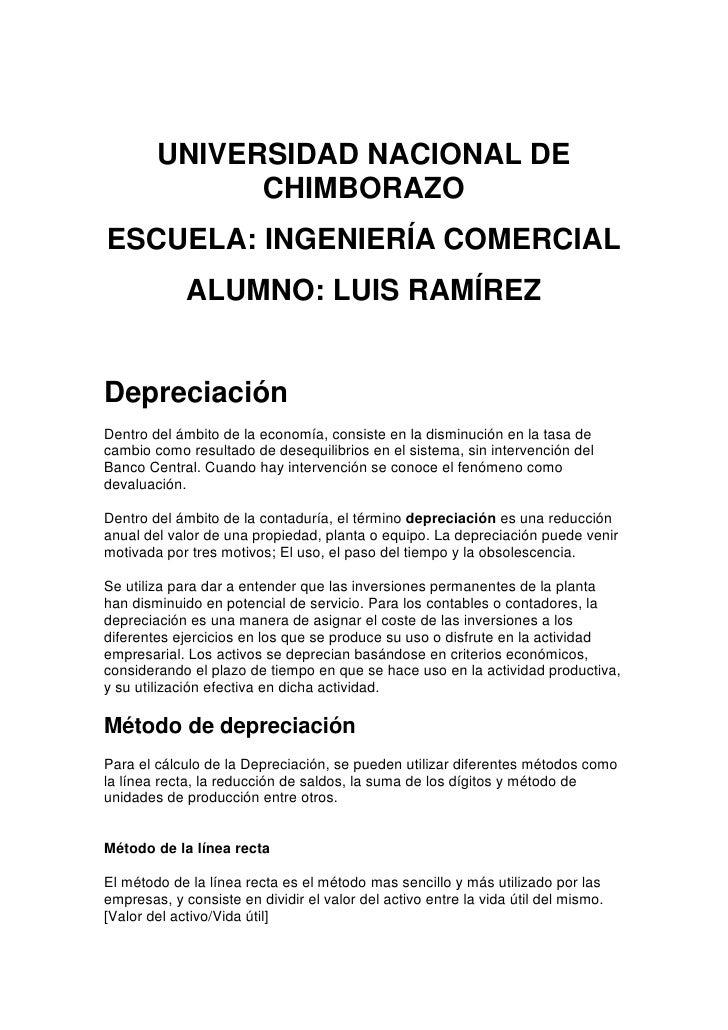 UNIVERSIDAD NACIONAL DE CHIMBORAZO<br />ESCUELA: INGENIERÍA COMERCIAL<br />ALUMNO: LUIS RAMÍREZ<br />Depreciación<br />Den...