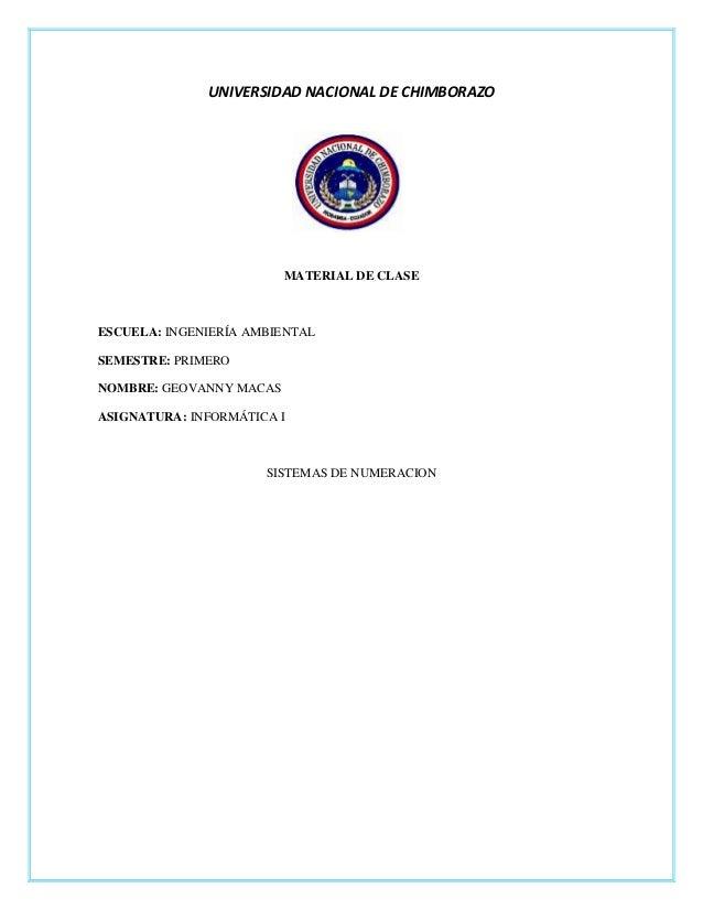 UNIVERSIDAD NACIONAL DE CHIMBORAZO MATERIAL DE CLASE ESCUELA: INGENIERÍA AMBIENTAL SEMESTRE: PRIMERO NOMBRE: GEOVANNY MACA...