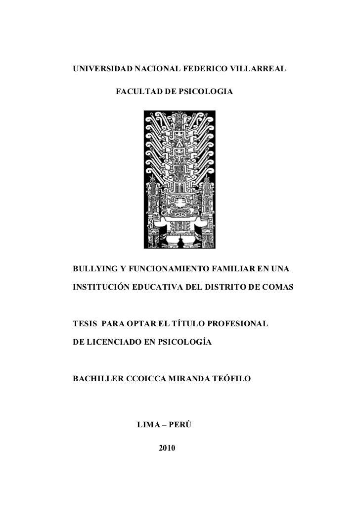 UNIVERSIDAD NACIONAL FEDERICO VILLARREAL        FACULTAD DE PSICOLOGIABULLYING Y FUNCIONAMIENTO FAMILIAR EN UNAINSTITUCIÓN...