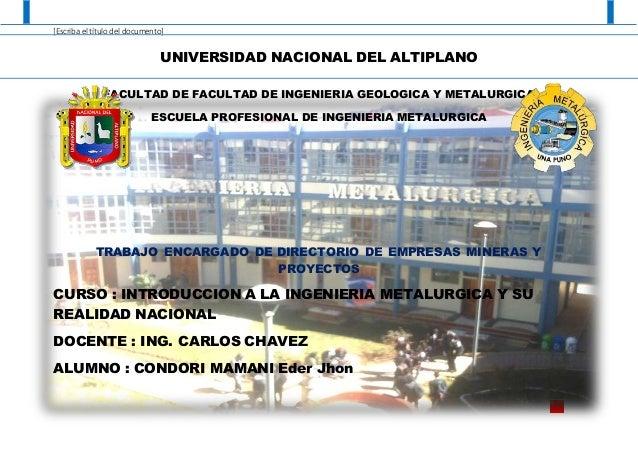 [Escriba el título del documento] CONDORIMAMANIEder Jhon | COMPAÑIASMINERAS l UNIVERSIDAD NACIONAL DEL ALTIPLANO FACULTAD ...